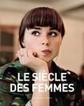 Marie-Pierre Subtil et Isabelle Eshraghi - Le siècle des femmes.