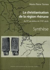 Marie-Pierre Terrien - La christianisation de la région rhénane du IVe au milieu du VIIIe siècle - Corpus et Synthèse 2 volumes.