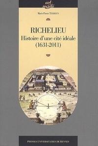 Marie-Pierre Terrien - Richelieu - Histoire d'une cité idéale (1631-2011).