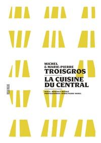 La cuisine du Central - Marie-Pierre Troisgros | Showmesound.org