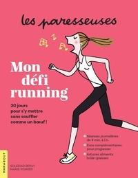 Marie Poirier et Soledad Bravi - Mon défi running - 30 jours pour s'y mettre sans souffler comme un boeuf !.