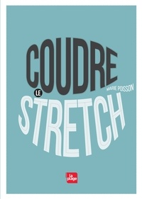 Marie Poisson - Coudre le stretch.