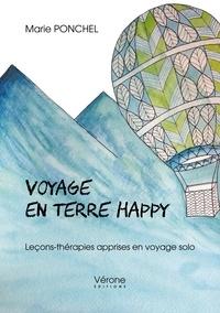 Marie Ponchel - Voyage en Terre Happy - Leçons-thérapies apprises en voyage solo.