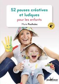 Marie Poulhalec - 52 pauses créatives et ludiques pour les enfants.