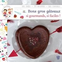 Marie Pourrech - Les petits chefs - Bons gros gâteaux - Si gourmands, si faciles !.