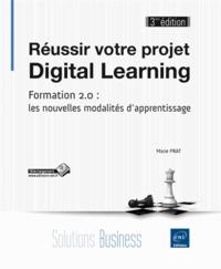 Réussir votre projet digital learning, formation 2.0 : les nouvelles modalités dapprentissage.pdf