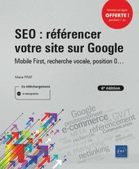 Marie Prat - SEO : référencer votre site sur Google - Mobile First, recherche vocale, position 0....