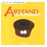 Marie Quenotte - Armand le fondant.