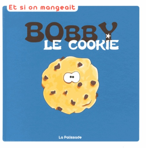 Marie Quenotte - Bobby le cookie.