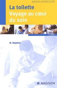 Marie Rajablat - La toilette : voyage au coeur du soin.