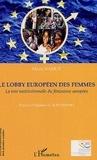 Marie Ramot - Le lobby européen des femmes - La voie institutionnelle du féminisme européen.