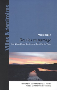 Marie Redon - Des îles en partage - Haïti & République dominicaine, Saint-Martin, Timor.