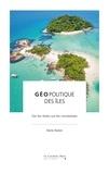 Marie Redon - Géopolitique des îles - Des îles rêvées aux îles mondialisées.