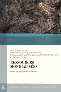 Marie Redon et Géraud Magrin - Ressources mondialisées - Essais de géographie politique.
