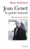Marie Redonnet - Jean Genet, le poète travesti.