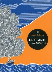 Marie Redonnet - La femme au colt 45.