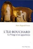 Marie-Réginald Vernet - L'Ile-Bouchard - La Vierge et ses apparitions.