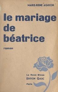Marie-Reine Aghion - Le mariage de Béatrice.