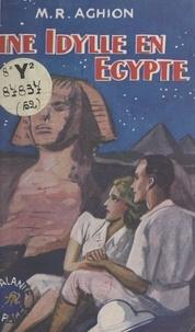 Marie-Reine Aghion - Une idylle en Égypte.