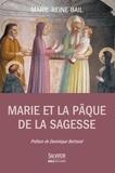 Marie-Reine Bail - Marie et la Pâque de la sagesse.