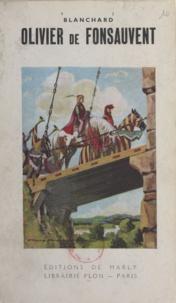 Marie-Reine Blanchard et Pierre Probst - Olivier de Fonsauvent - Une histoire de Dame Françoise.