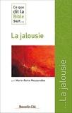 Marie-Reine Mezzarobba - Ce que dit la Bible sur... La jalousie.