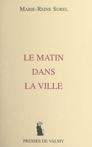 Marie-Reine Sorel - Le Matin dans la ville.