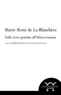 Téléchargements gratuits d'enregistrements de livres audio Marie-René de La Blanchère, dalle terre pontine all'Africa romana par  PDF