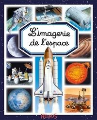 Marie-Renée Guilloret et Emilie Beaumont - L'imagerie de l'espace.