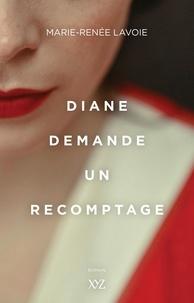 Livres gratuits à télécharger sur tablette Diane demande un recomptage par Marie-Renée Lavoie in French
