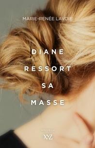 Marie-Renée Lavoie - Diane ressort sa masse.