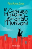 Marie-Renée Lavoie - La curieuse histoire d'un chat Moribond.