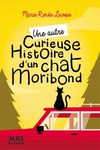 Marie-Renée Lavoie - Une autre curieuse histoire du chat moribond.