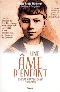 Marie-Renée Mathevon - Une âme d´enfant - Guy de Fontgalland (1913-1925).