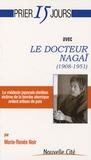 Marie-Renée Noir - Prier 15 jours avec le docteur Nagaï - (1908-1951).