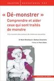 """Marie Réveillaud et Barbara Smaniotto - """"Dé-monstrer"""" : Comprendre et aider ceux qui sont traités de monstres - A la rencontre des auteurs de violences sexuelles."""