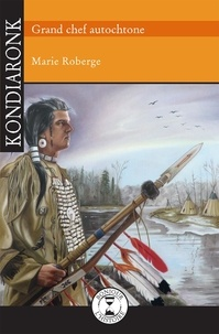 Marie Roberge et Adeline Lamarre - Kondiaronk - Grand chef autochtone.