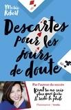 Marie Robert - Descartes pour les jours de doute - Et autres philosophes inspirants.