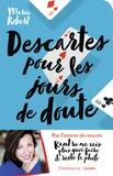 Marie Robert - Descartes pour les jours de doute.