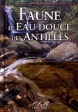 Marie Robert et Stéphane Di-Mauro - Faune d'eau douce des Antilles.