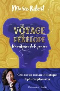 Marie Robert - Le voyage de Pénélope - Une odyssée de la pensée.