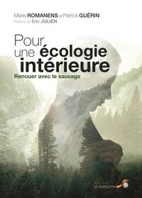 Marie Romanens et Patrick Guérin - Pour une écologie intérieure - Renouer avec le sauvage.