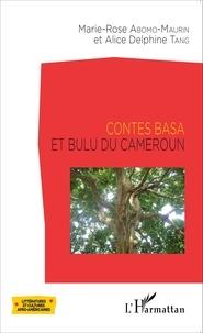Marie-Rose Abomo-Maurin et Alice Delphine Tang - Contes basa et bulu du Cameroun.