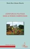 Marie-Rose Abomo-Maurin - L'écriture du politique dans le roman camerounais.