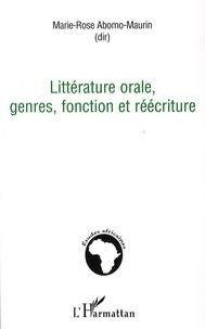 Marie-Rose Abomo-Maurin - Littérature orale, genres, fonction et réécriture.