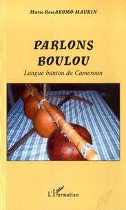 Marie-Rose Abomo-Maurin - Parlons boulou - Langue bantou du Cameroun.