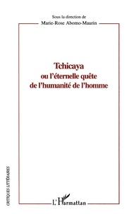 Marie-Rose Abomo-Maurin - Tchicaya ou l'éternelle quête de l'humanité de l'homme.