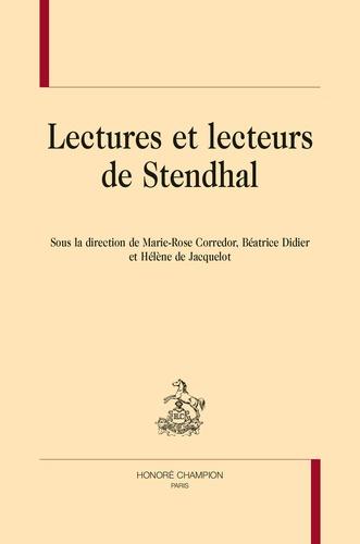 Marie-Rose Corredor et Béatrice Didier - Lectures et lecteurs de Stendhal.