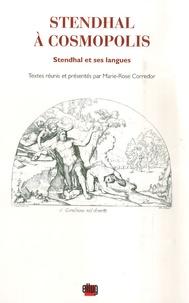 Marie-Rose Corredor - Stendhal à Cosmopolis - Stendhal et ses langues.