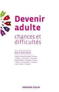 Marie Rose Moro - Devenir adulte - Chances et difficultés.